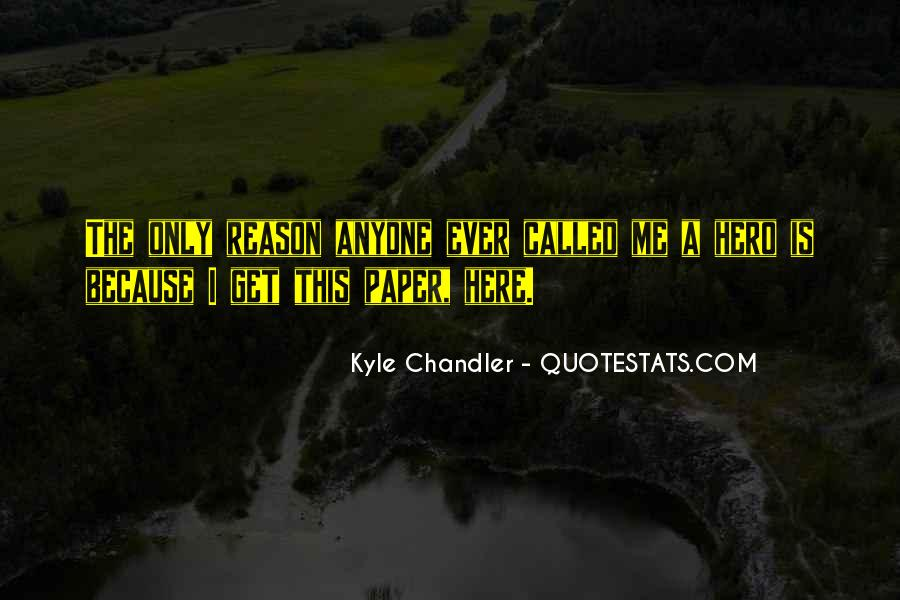 Kyle Chandler Quotes #859731
