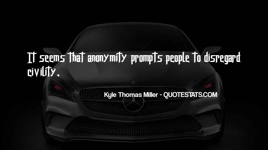 Kyle Thomas Miller Quotes #795794