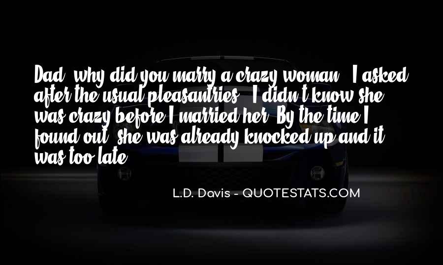 L.D. Davis Quotes #1518930