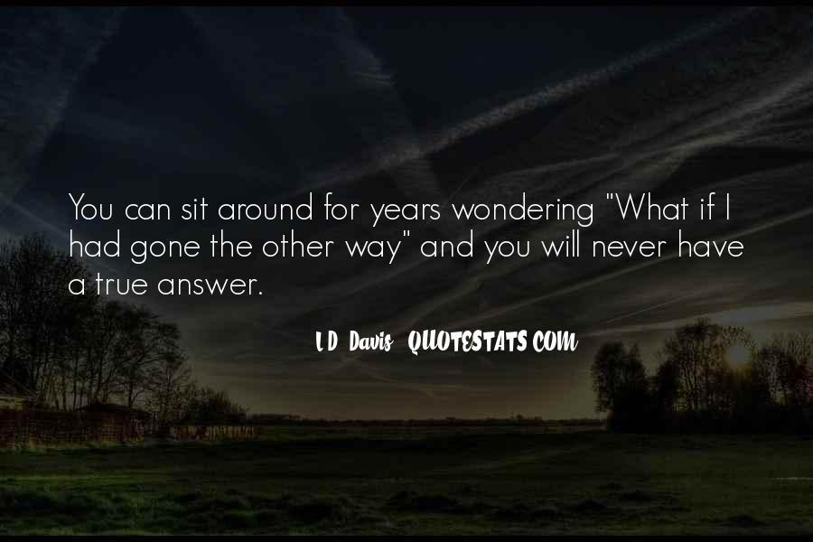 L.D. Davis Quotes #235136