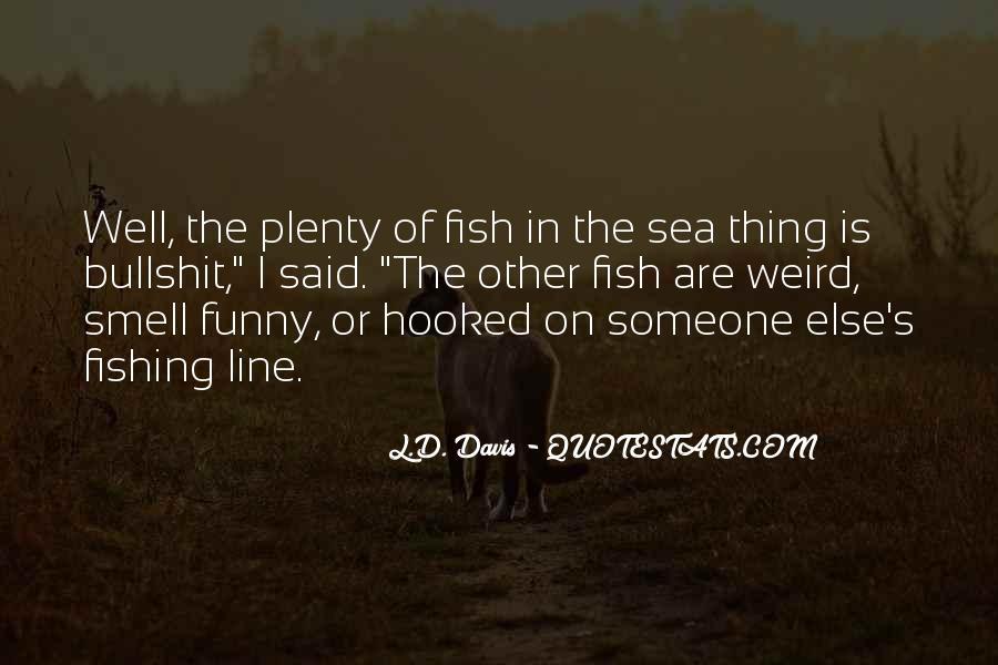 L.D. Davis Quotes #666764