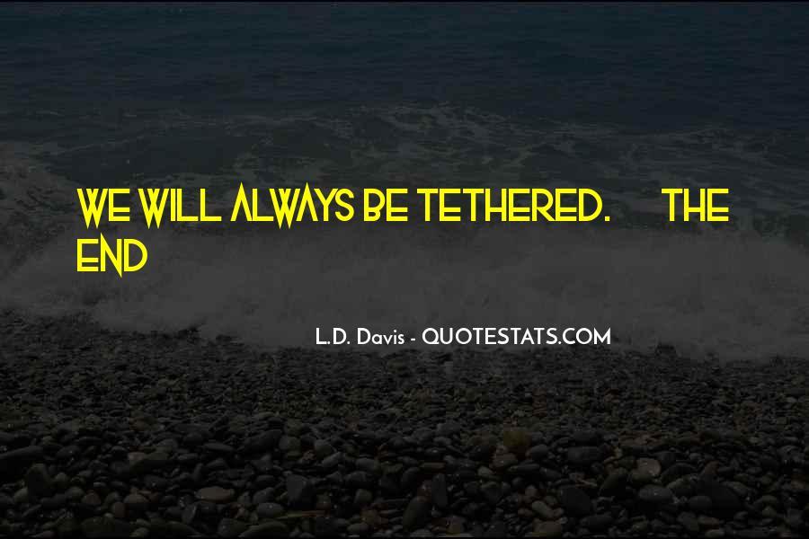 L.D. Davis Quotes #840705