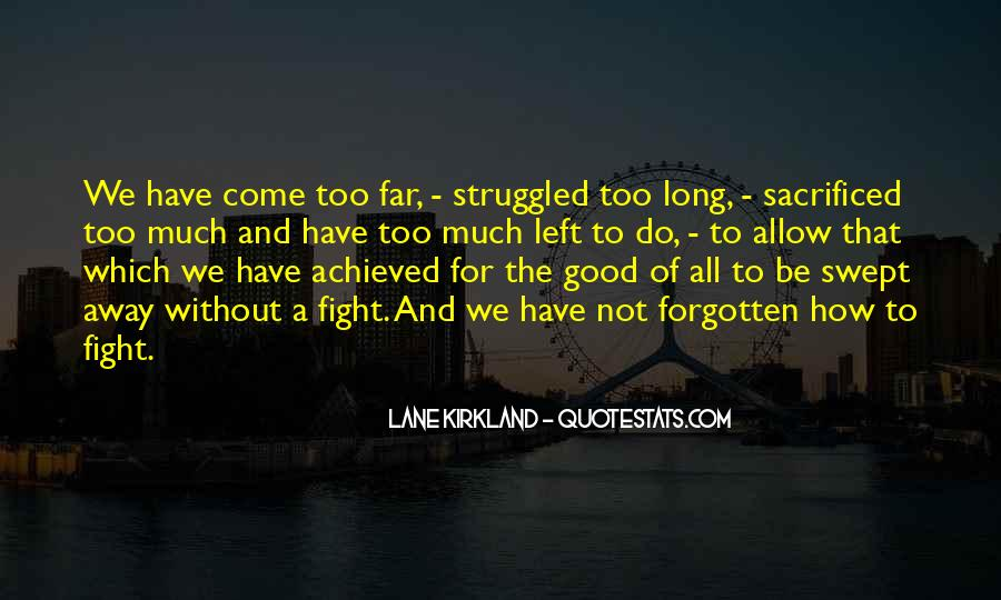 Lane Kirkland Quotes #1554595