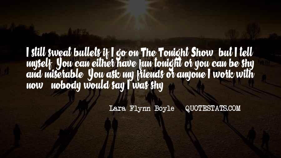 Lara Flynn Boyle Quotes #477649