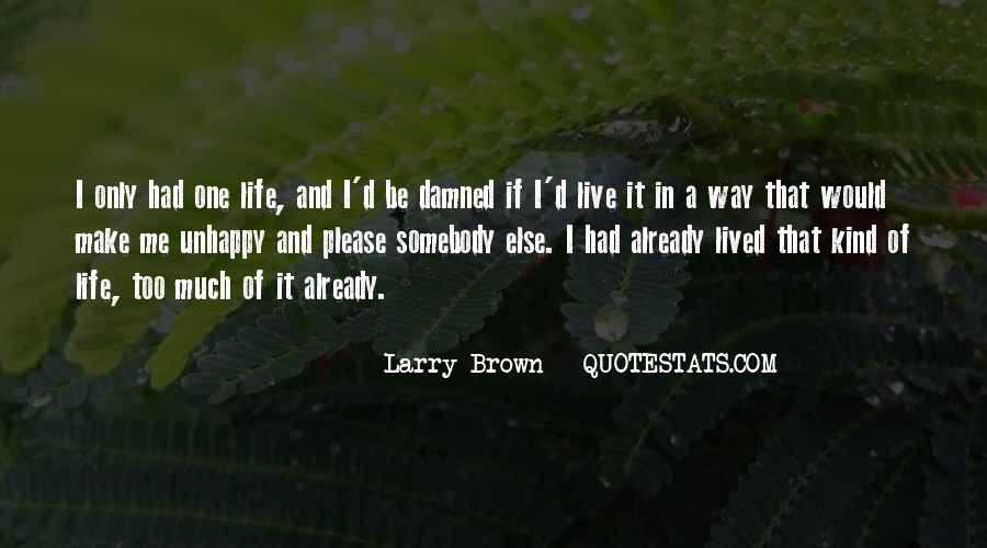 Larry Brown Quotes #1378435