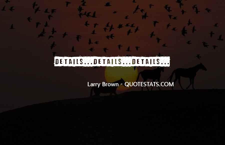 Larry Brown Quotes #979919