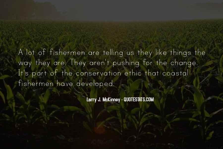 Larry J. McKinney Quotes #1714270