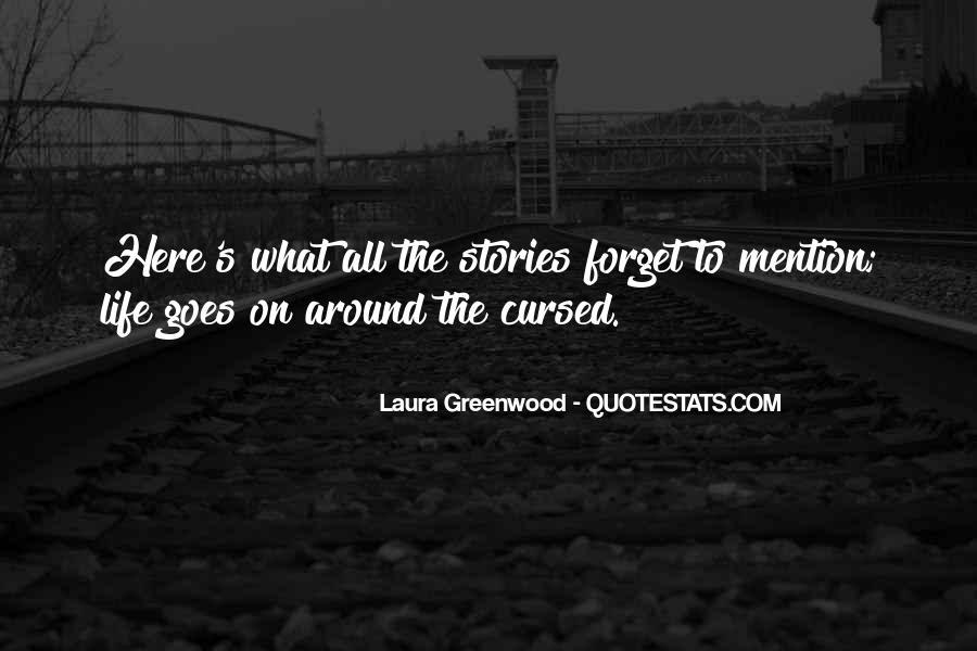 Laura Greenwood Quotes #1305775