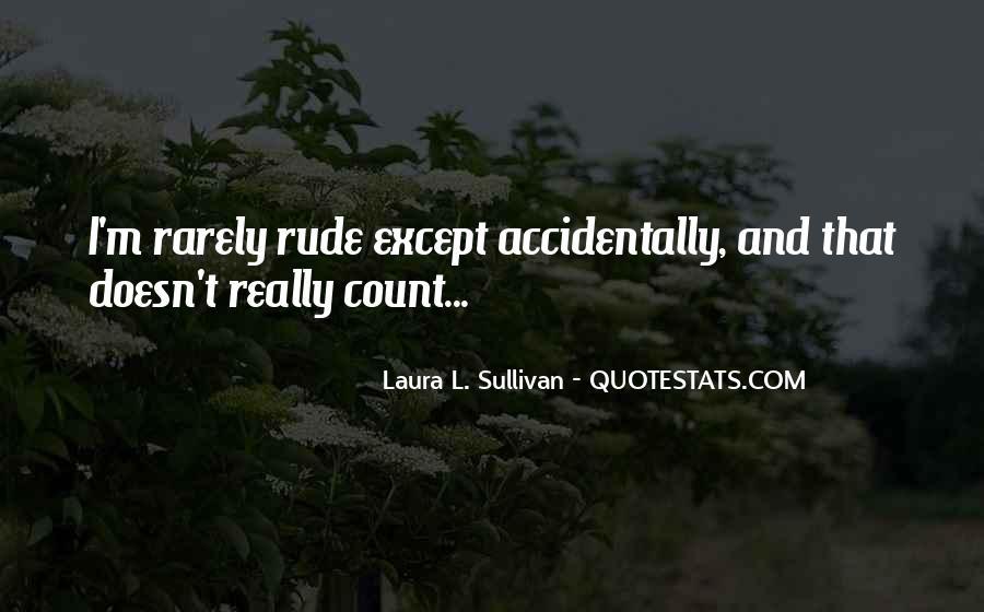 Laura L. Sullivan Quotes #323705
