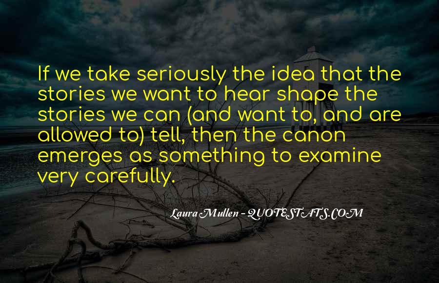 Laura Mullen Quotes #134314