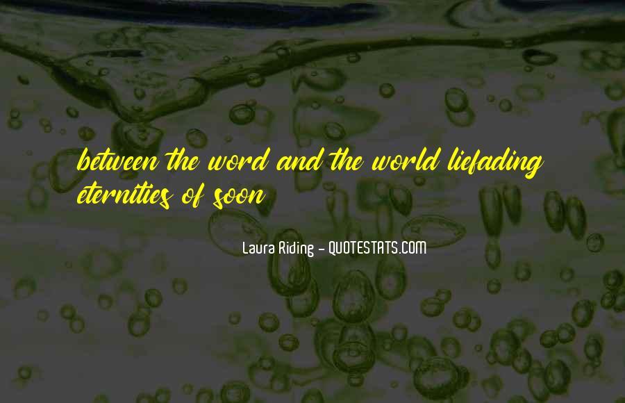 Laura Riding Quotes #1823827
