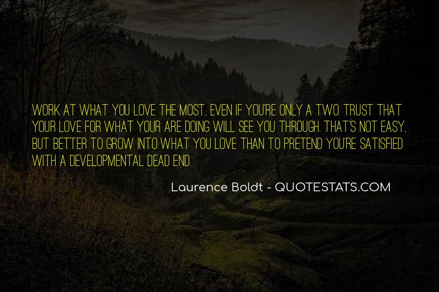 Laurence Boldt Quotes #350494