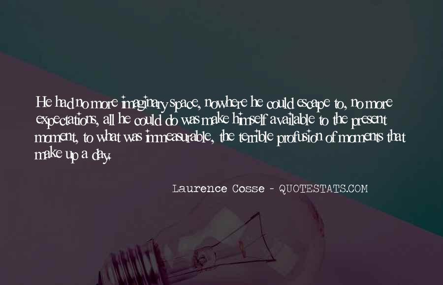 Laurence Cosse Quotes #447329