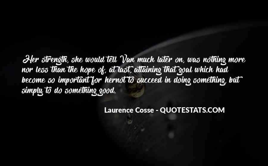 Laurence Cosse Quotes #821595