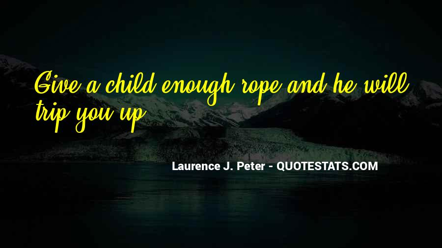 Laurence J. Peter Quotes #730589
