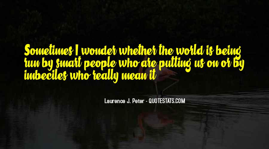 Laurence J. Peter Quotes #856503