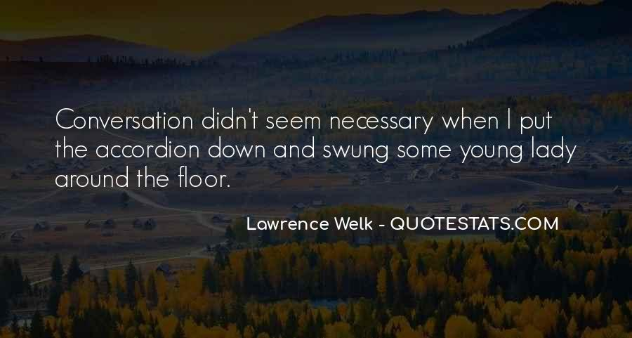 Lawrence Welk Quotes #881381