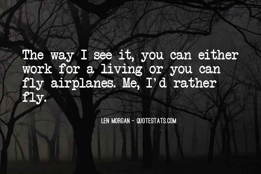 Len Morgan Quotes #1578082