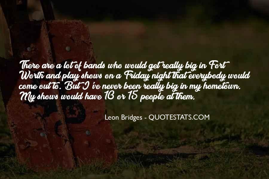 Leon Bridges Quotes #1486821