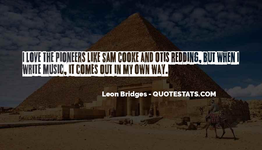 Leon Bridges Quotes #1532453
