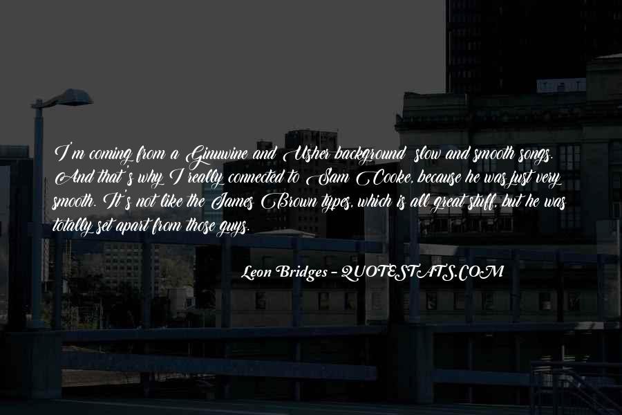 Leon Bridges Quotes #427001