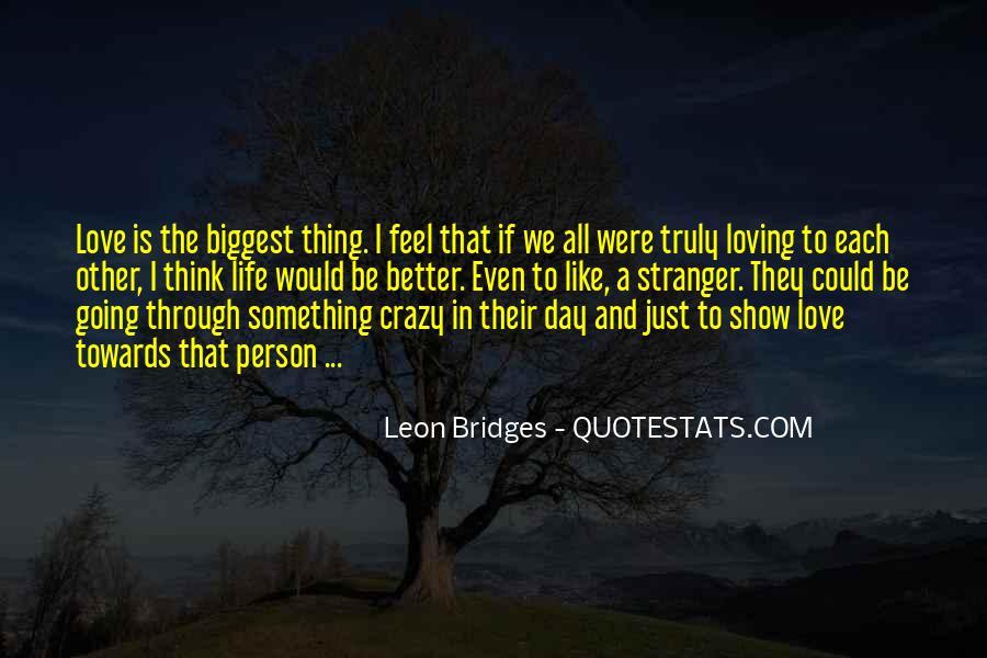 Leon Bridges Quotes #906796