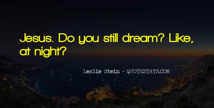 Leslie Stein Quotes #1572423
