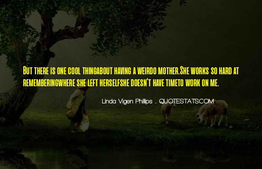 Linda Vigen Phillips Quotes #730024