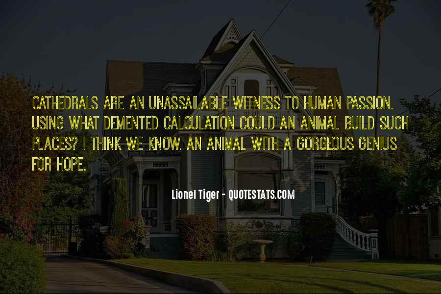 Lionel Tiger Quotes #134812