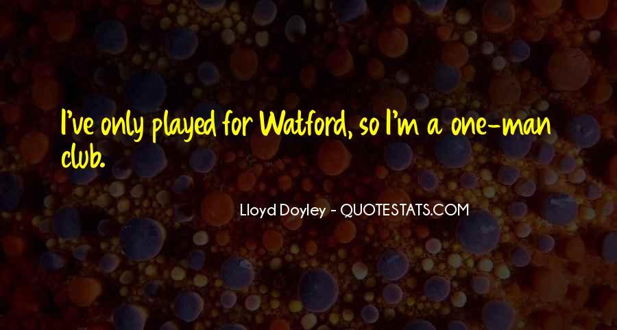 Lloyd Doyley Quotes #965241