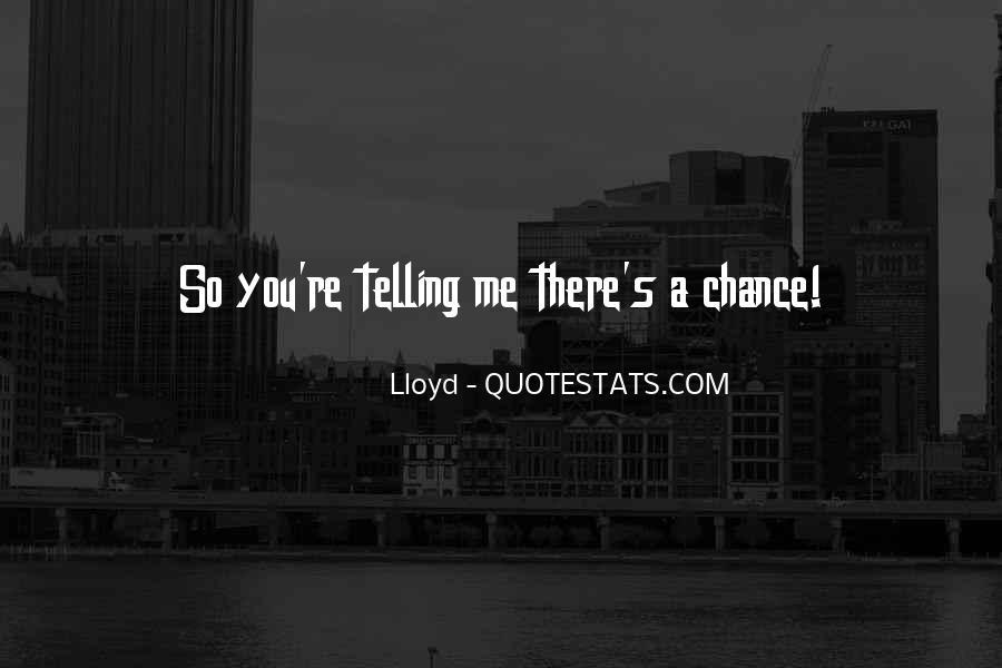 Lloyd Quotes #209890