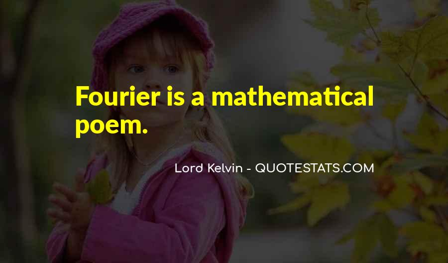 Lord Kelvin Quotes #762581