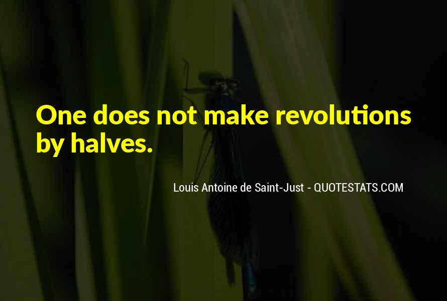 Louis Antoine De Saint-Just Quotes #722023