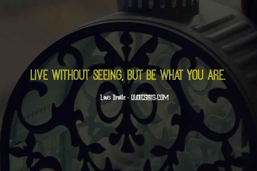 Louis Braille Quotes #379939