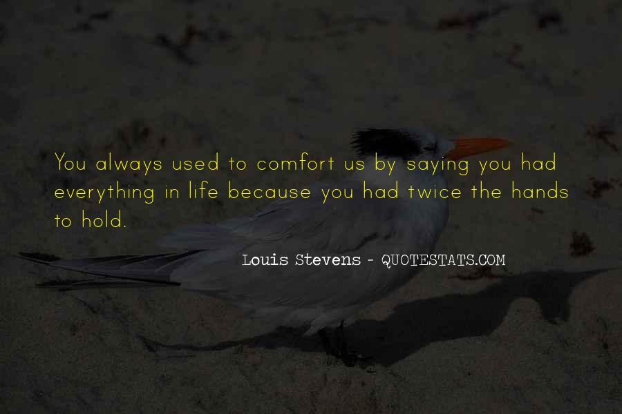 Louis Stevens Quotes #1520679