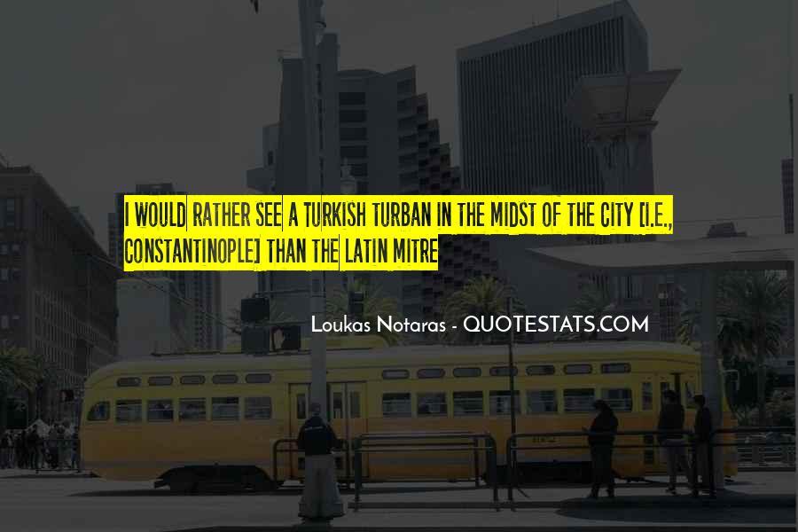 Loukas Notaras Quotes #802165