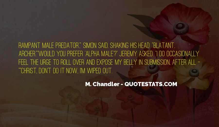 M. Chandler Quotes #706884