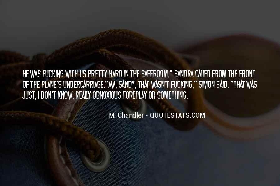 M. Chandler Quotes #778567