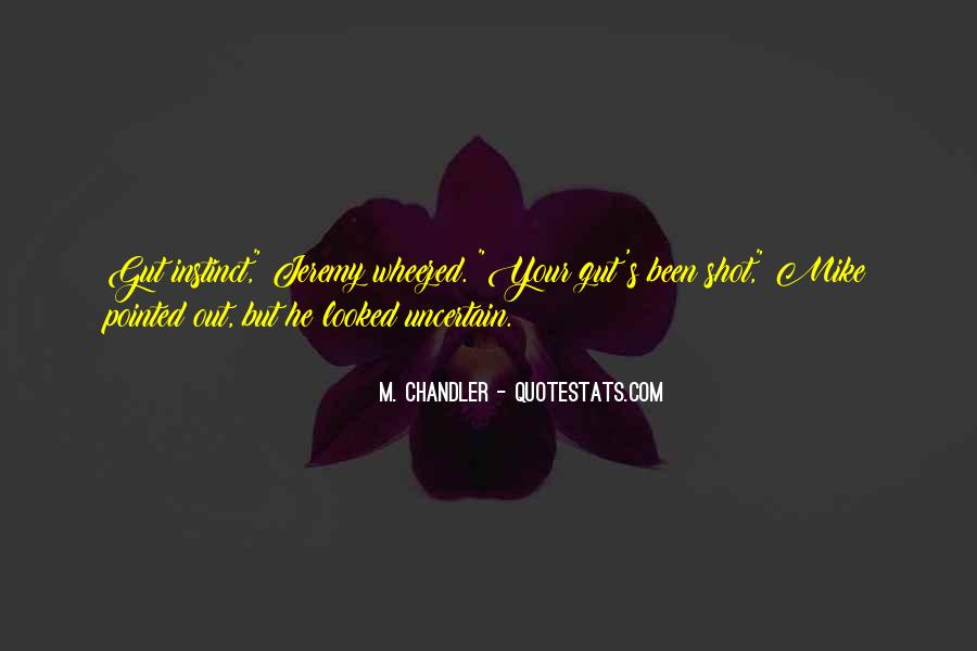 M. Chandler Quotes #900448