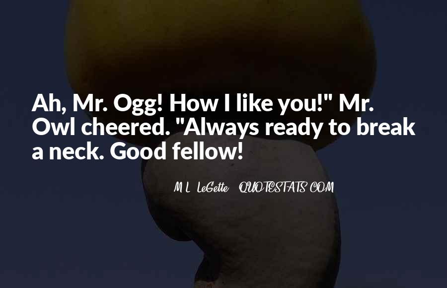 M.L. LeGette Quotes #520551