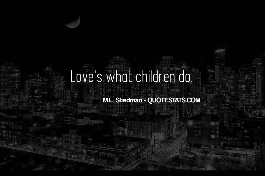 M.L. Stedman Quotes #160824