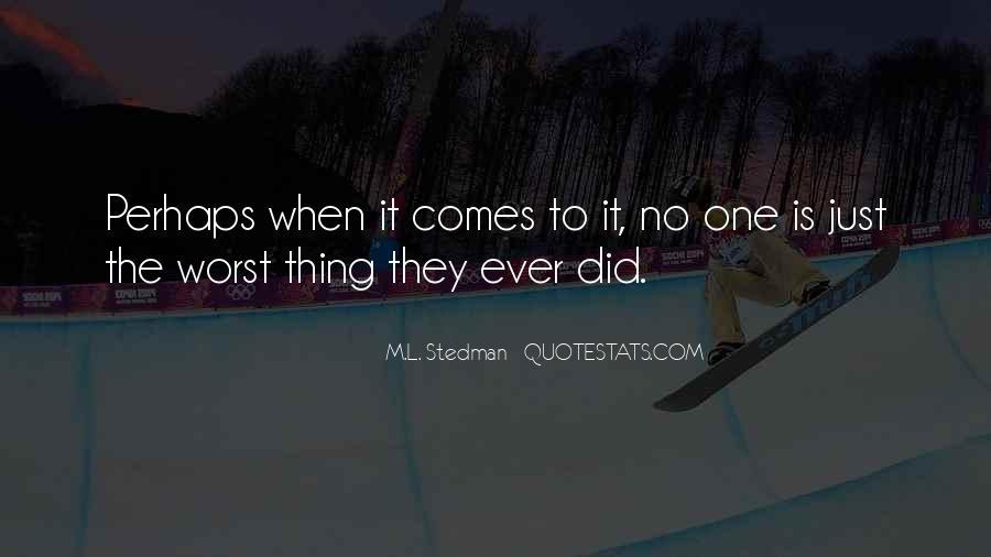 M.L. Stedman Quotes #451318