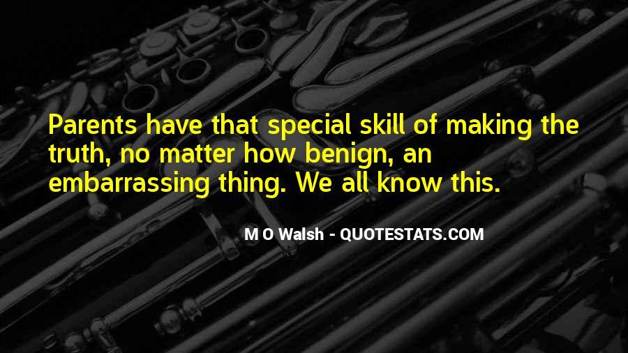 M O Walsh Quotes #188498