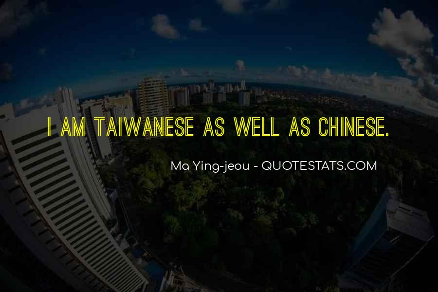 Ma Ying-jeou Quotes #1188689