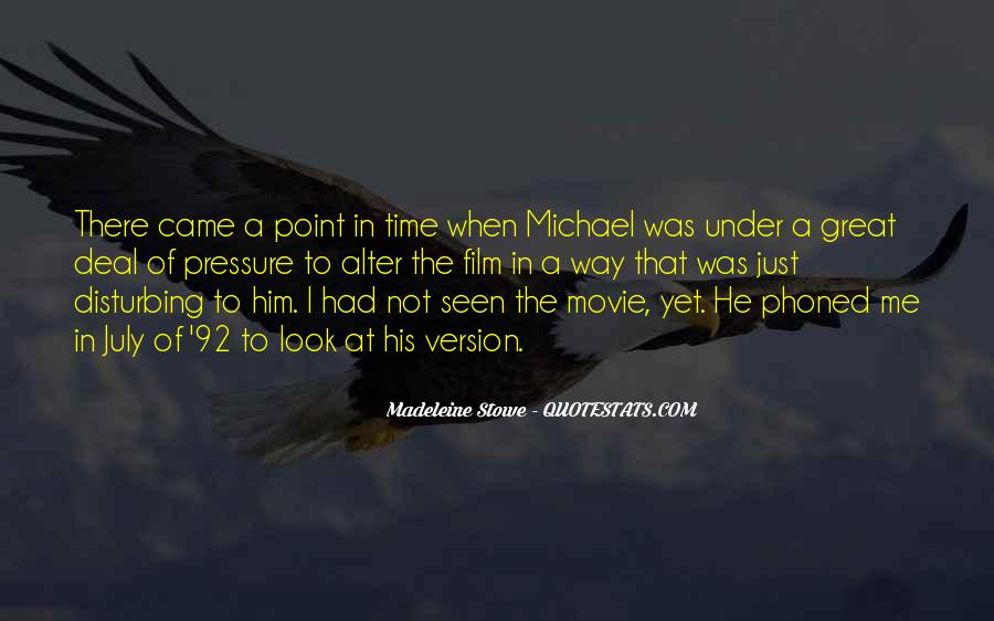 Madeleine Stowe Quotes #1816330