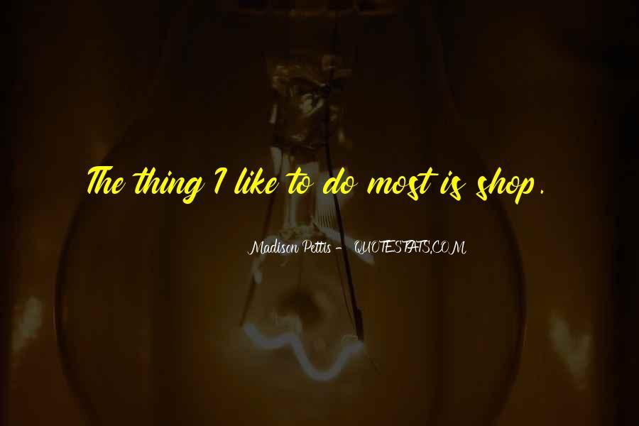 Madison Pettis Quotes #1368827
