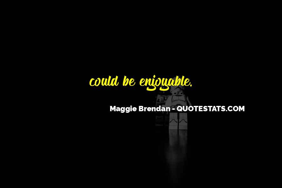 Maggie Brendan Quotes #1022803