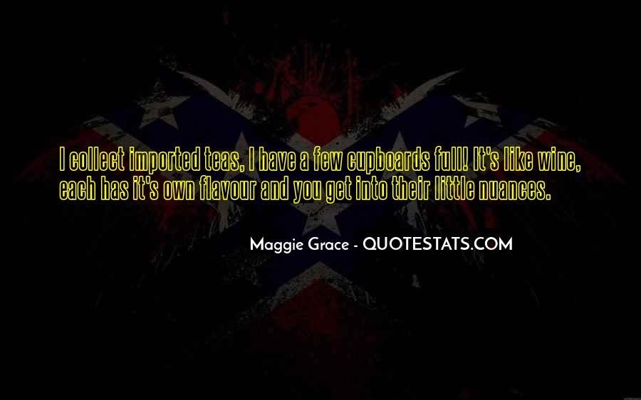 Maggie Grace Quotes #737853