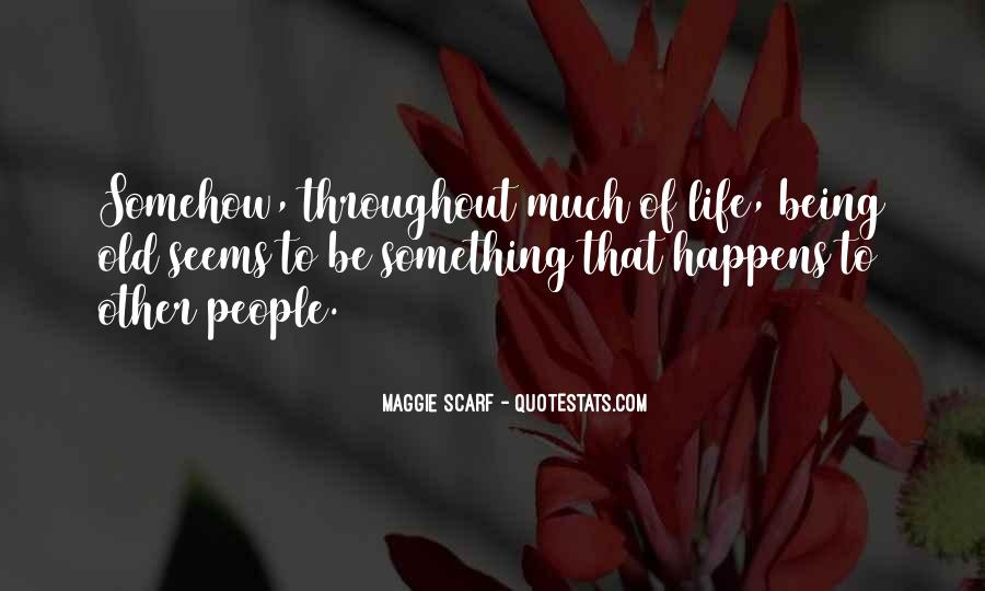 Maggie Scarf Quotes #388633