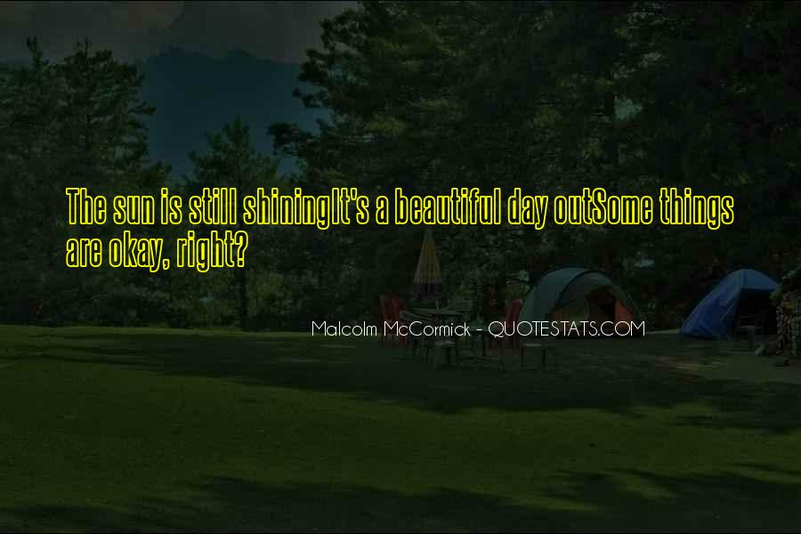 Malcolm McCormick Quotes #893166